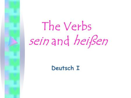 The Verbs sein and heißen Deutsch I The verb sein: Means to be Irregular verb; forms do not follow the typical pattern of regular verbs Must be memorized.