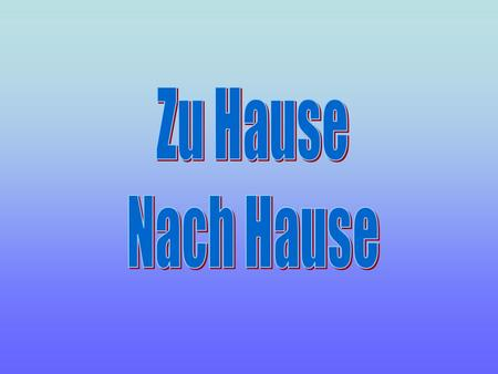 zu Hause = at home (location) nach Hause = (going) home (motion/destination)