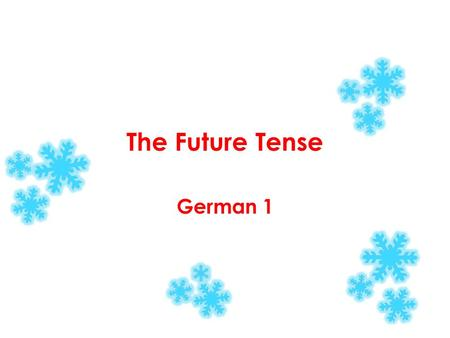 The Future Tense German 1.
