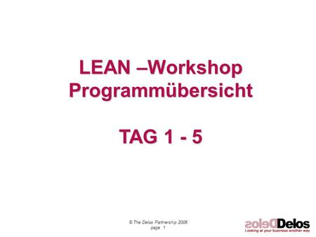 LEAN –Workshop Programmübersicht TAG 1 - 5