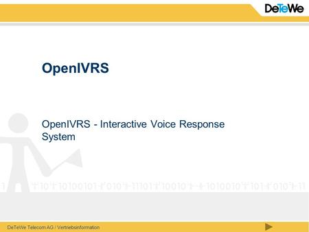 DeTeWe Telecom AG / Vertriebsinformation OpenIVRS OpenIVRS - Interactive Voice Response System.