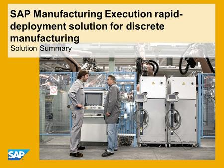 SAP Manufacturing Execution rapid- deployment solution for discrete manufacturing Solution Summary.