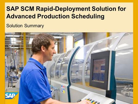 SAP SCM Rapid-Deployment Solution for Advanced Production Scheduling