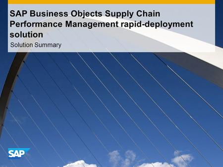 SAP Business Objects Supply Chain Performance Management rapid-deployment solution Solution Summary.