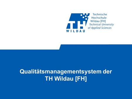 Qualitätsmanagementsystem der TH Wildau [FH]