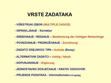 VRSTE ZADATAKA - VIŠESTRUKI IZBOR (MULTIPLE CHOICE)