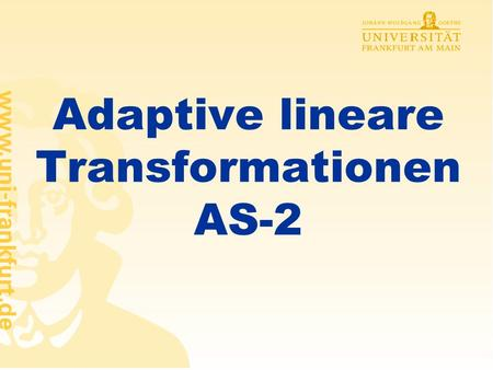 Adaptive lineare Transformationen AS-2