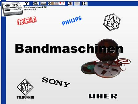 Bandmaschinen PPP Version 0.4 Bandmaschinen.