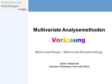 Multivariate Analysemethoden Johannes Gutenberg Universität Mainz