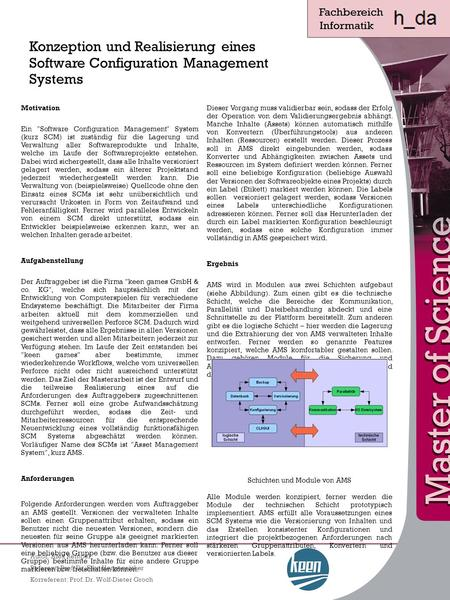 Konzeption und Realisierung eines Software Configuration Management Systems Autor: Alex Rempel Referent: Prof. Dr. Elke Hergenröther Korreferent: Prof.