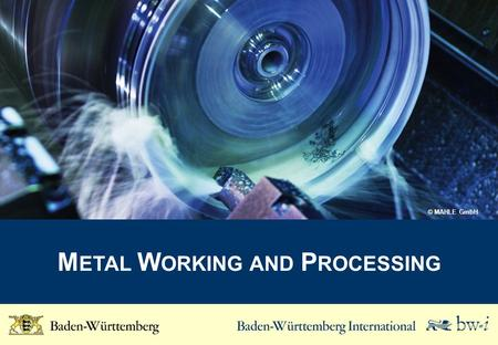 M ETAL W ORKING AND P ROCESSING © MAHLE GmbH. Key Figures for the Metal Working and Processing Industry Turnover Employees Turnover per employee (K EUR)