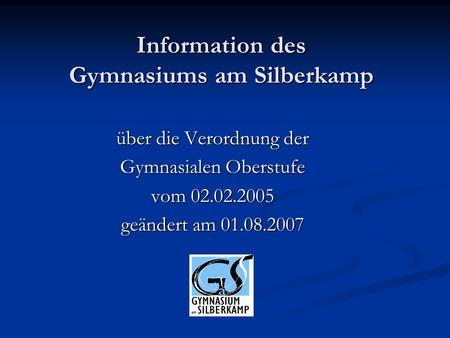 Information des Gymnasiums am Silberkamp