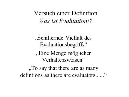 Versuch einer Definition Was ist Evaluation!?