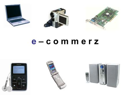 E – c o m m e r z. Notebook ca. AMD 3300+ 1024 MB DDR RAM 128 MB Grafikkarte 80 GB Festplatte 15,4 Display DVD Brenner WLAN integriert (Modem on Board)