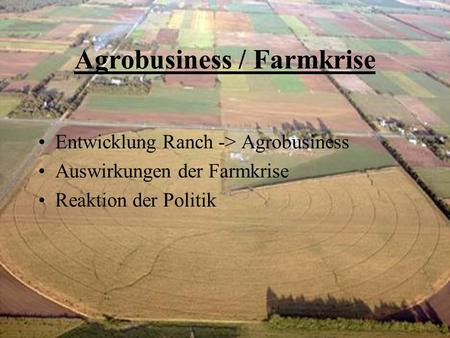 Agrobusiness / Farmkrise