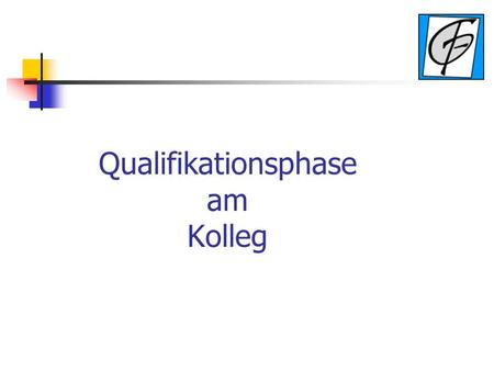 Qualifikationsphase am Kolleg