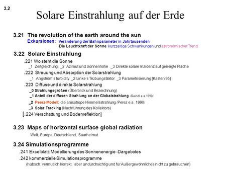 Solare Einstrahlung auf der Erde 3.2 3.21 The revolution of the earth around the sun Exkursionen: Veränderung der Bahnparameter in Jahrtausenden Die Leuchtkraft.