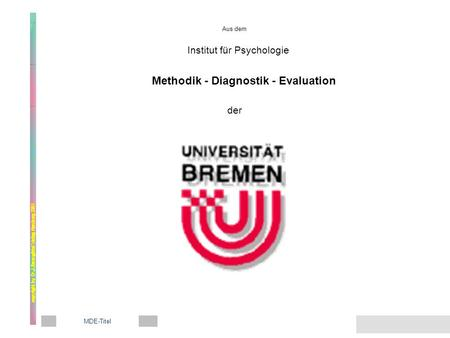 Aus dem Institut für Psychologie Methodik - Diagnostik - Evaluation der MDE-Titel.