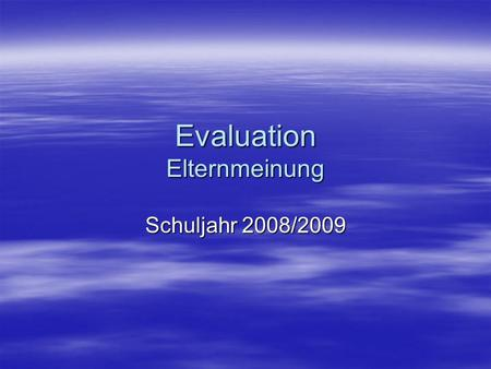 Evaluation Elternmeinung