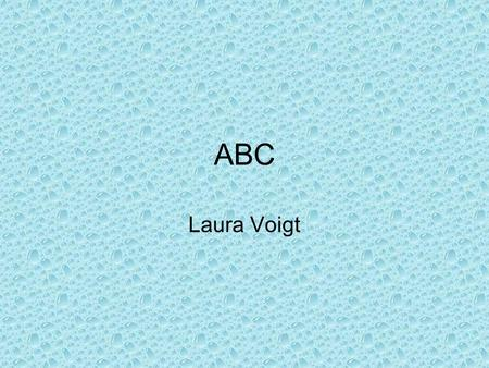 ABC Laura Voigt.