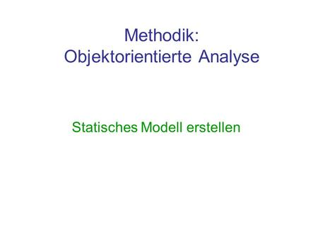 Methodik: Objektorientierte Analyse