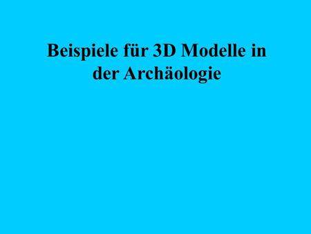 Beispiele für 3D Modelle in der Archäologie. I.3D editor for archaeology  /CESCG98/TSuchanek/ Faculty of Electrical.