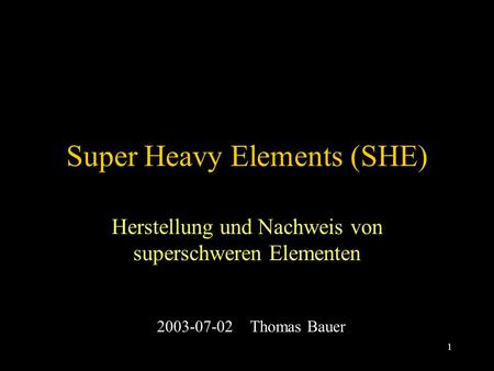 Super Heavy Elements (SHE)