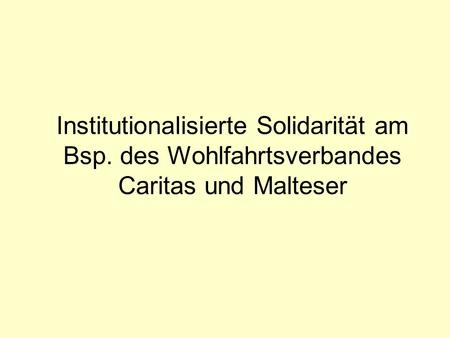 Institutionalisierte Solidarität am Bsp