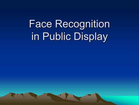 Face Recognition in Public Display. Gliederung Hintergrund Technik Unser Fall Facedetection in OpenCV Zugreifen auf OpenCV-Dateien mit Javaprogramm Fazit.