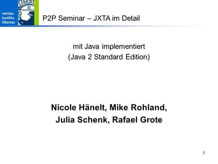 mit Java implementiert (Java 2 Standard Edition)