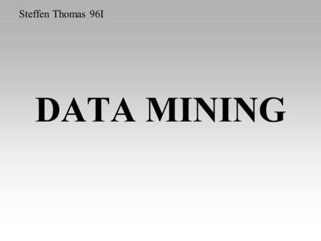 Steffen Thomas 96I DATA MINING.