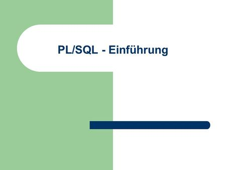 PL/SQL - Einführung. © Prof. T. Kudraß, HTWK Leipzig Vorteile Application Other DBMSs Application Oracle with PL/SQL SQL SQL SQL SQL SQLIF...THENSQLELSESQL.