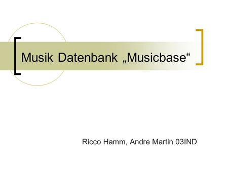 Musik Datenbank Musicbase Ricco Hamm, Andre Martin 03IND.