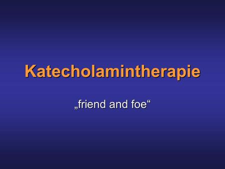 Katecholamintherapie friend and foe. Einteilung der Adrenorezeptoren.