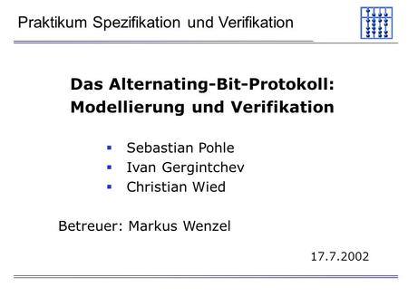 Das Alternating-Bit-Protokoll: Modellierung und Verifikation