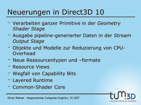 Oliver Rahner – Hauptseminar Computer Graphics, SS 2007 computer graphics & visualization DirectX 10 API Neuerungen in Direct3D 10.