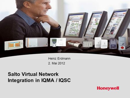 Salto Virtual Network Integration in IQMA / IQSC Heinz Erdmann 2. Mai 2012.