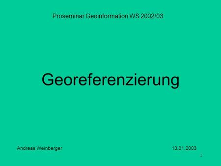 Proseminar Geoinformation WS 2002/03