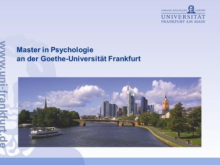 Master in Psychologie  an der Goethe-Universität Frankfurt
