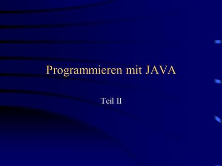 Programmieren mit JAVA Teil II. Zusammenfassung Applikation vs. Applet sequentiell vs. objektorientiert Klasse, instanziieren, Objekt, Methode, Attribut.