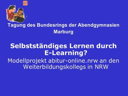 Selbstständiges Lernen durch E-Learning?