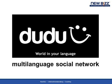 New Bizz Unternehmensberatung Coaching multilanguage social network World in your language.