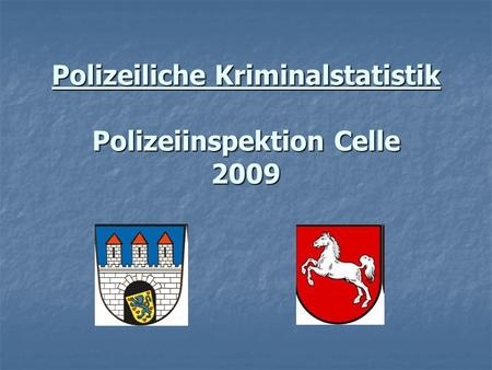 Polizeiliche Kriminalstatistik Polizeiinspektion Celle 2009.