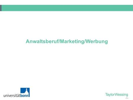 - 1 - Anwaltsberuf/Marketing/Werbung. - 2 - - 3 -