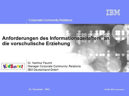 Corporate Community Relations 24. November 2003 Presentation subtitle: 20pt Arial Regular, teal R045 | G182 | B179 Recommended maximum length: 2 lines.
