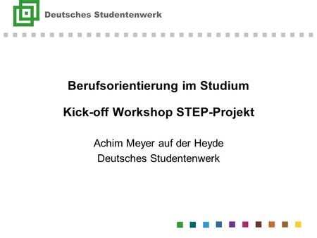 Berufsorientierung im Studium Kick-off Workshop STEP-Projekt