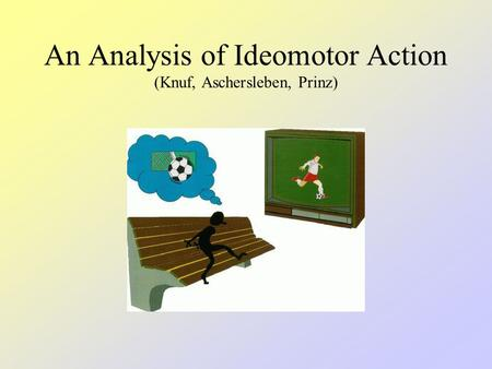 An Analysis of Ideomotor Action (Knuf, Aschersleben, Prinz)