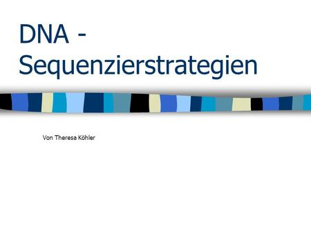 DNA - Sequenzierstrategien