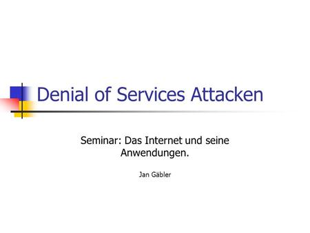 Denial of Services Attacken