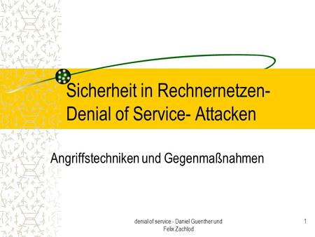 Sicherheit in Rechnernetzen- Denial of Service- Attacken